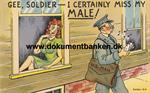 Gee soldier - I certainly miss my Male !