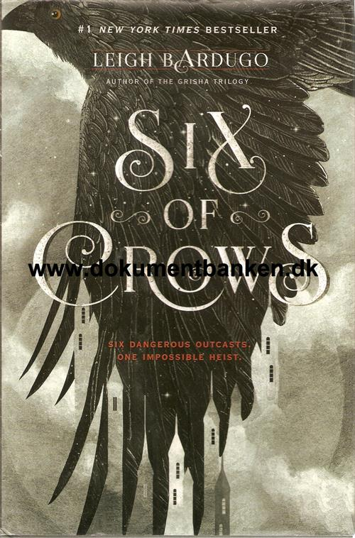 "Leigh Bardugo. ""Six of Crows"" First edition 2015"