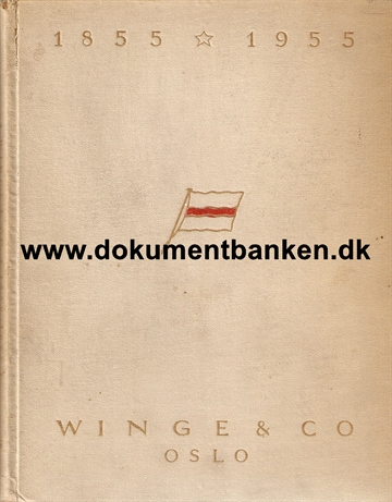 Winge & Co. 1855 - 1955. Oslo.