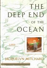 "Jacquelyn Mitchard "" The Deep End Of The Ocean ""  1996 - 1 Edition."